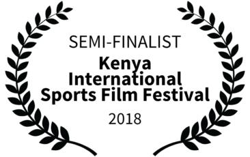 Kenya International Sports Film Festival 2018 - Semi-Finalist
