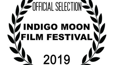 Indigo Moon Film Festival 2019 - Official Selection