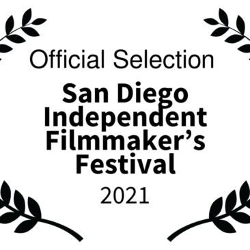San Diego Independent Filmmaker's Festival 2021 - Official Selection