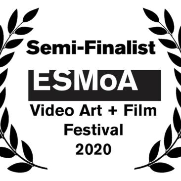 ESMoA Video Art + Film Festival 2020 - Semi-Finalist