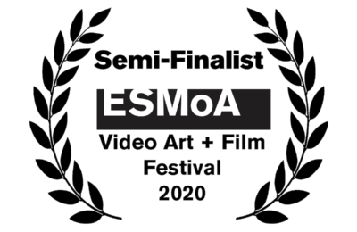 ESMoA Video Art + Film Festival 2020 - Semi-Finalist
