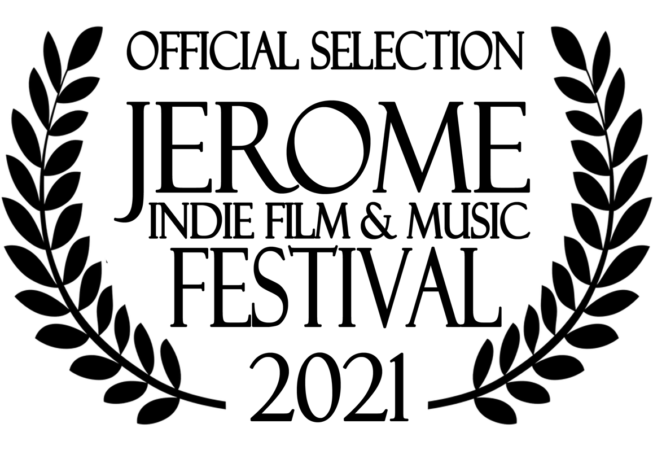 Jerome Indie Film & Music Festival 2021 - Official Selection